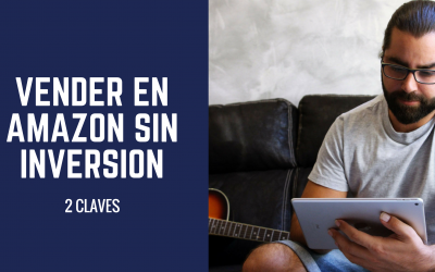 2 claves para vender en Amazon sin inversión