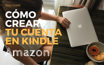 Cómo registrarte en Kindle para publicar tu libro en Amazon
